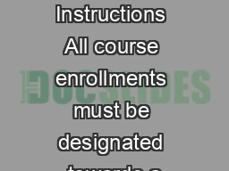 Information and Instructions All course enrollments must be designated towards a PDF document - DocSlides