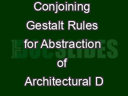 Conjoining Gestalt Rules for Abstraction of Architectural D PowerPoint PPT Presentation