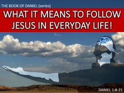 WHAT IT MEANS TO FOLLOW JESUS IN EVERYDAY LIFE!