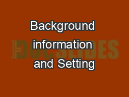 Background information and Setting