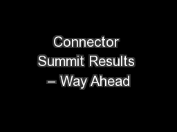 Connector Summit Results – Way Ahead