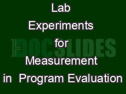 Lab Experiments for Measurement in  Program Evaluation