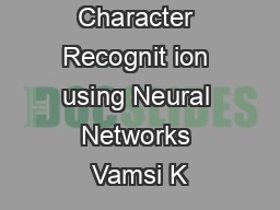 Hand printed Character Recognit ion using Neural Networks Vamsi K