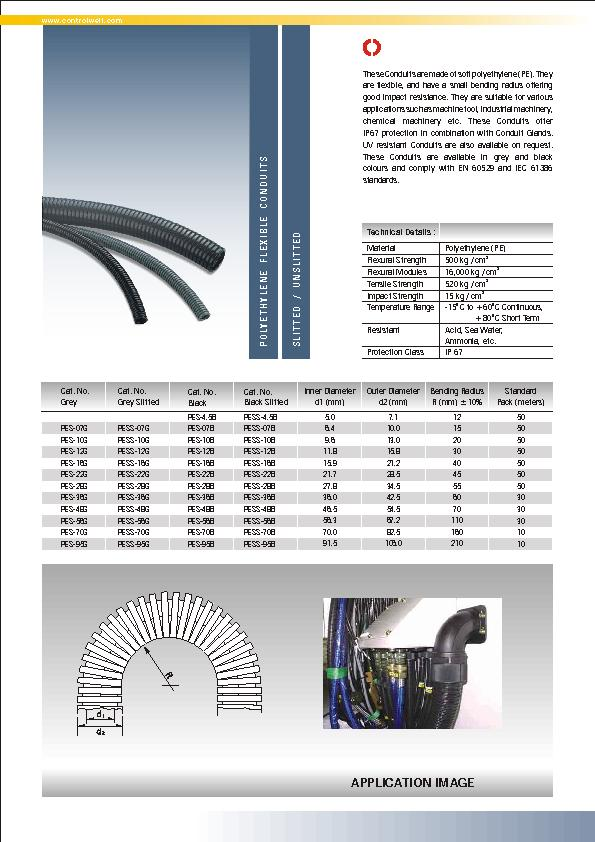 These Conduits are made of soft polyethylene (PE). They are flexible,