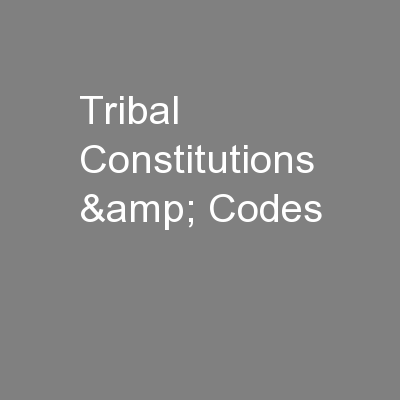 Tribal Constitutions & Codes