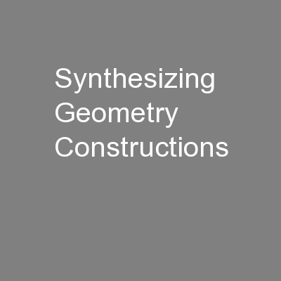 Synthesizing Geometry Constructions PowerPoint PPT Presentation