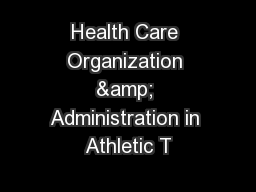 Health Care Organization & Administration in Athletic T