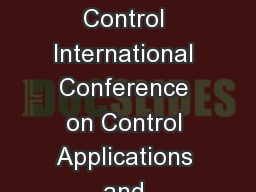 To be presented in Combined IEEE International Symposium on Intelligent Control International Conference on Control Applications and International Symposium on Computer Aided Control System Design De