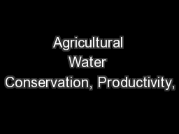 Agricultural Water Conservation, Productivity, PowerPoint PPT Presentation