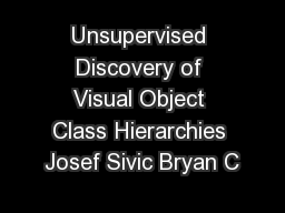 Unsupervised Discovery of Visual Object Class Hierarchies Josef Sivic Bryan C
