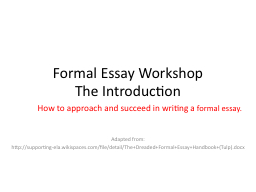 informal essay ppt Kaplan university writing center resource library • formal vs informal writing • sept 2013 an email to a friend may be informal.