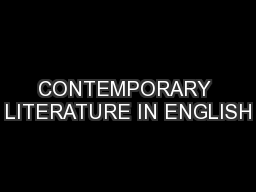 CONTEMPORARY LITERATURE IN ENGLISH PowerPoint PPT Presentation