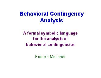 Behavioral Contingency AnalysisA formal symbolic language for the anal