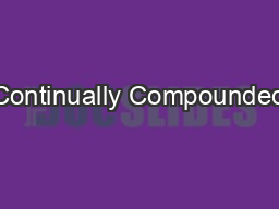 Continually Compounded PowerPoint PPT Presentation