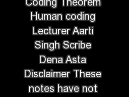 Information Processing and Learning Spring  Lecture  Source Coding Theorem Human coding Lecturer Aarti Singh Scribe Dena Asta Disclaimer These notes have not been subjected to the usual scrutiny res