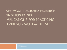 Are Most Published Research Findings False?