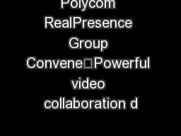 Polycom RealPresence Group Convene™Powerful video collaboration d