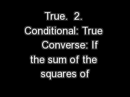 True.  2. Conditional: True     Converse: If the sum of the squares of