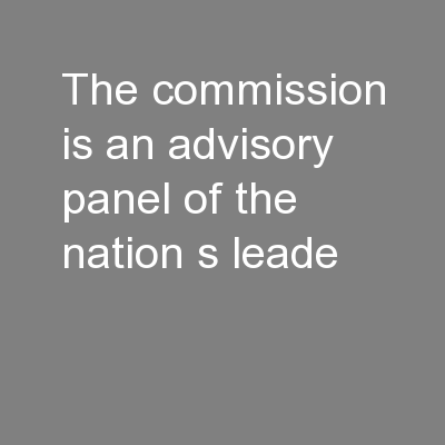 The Commission is an advisory panel of the nation's leade