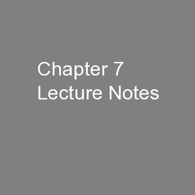 Chapter 7 Lecture Notes