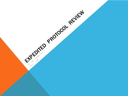 Expedited Protocol Review PowerPoint PPT Presentation