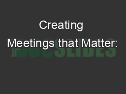 Creating Meetings that Matter:
