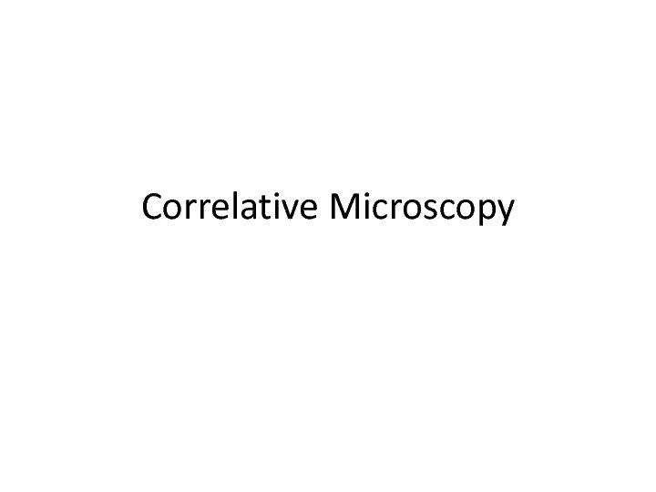Correlative Microscopy