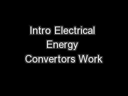 Intro Electrical Energy Convertors Work
