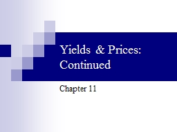 Yields & Prices: Continued