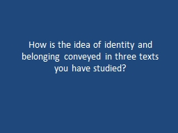How is the idea of identity and belonging conveyed in three