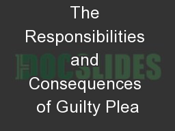 The Responsibilities and Consequences of Guilty Plea