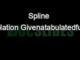 Spline interpolation Givenatabulatedfunction PowerPoint PPT Presentation