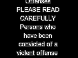 Restoration of Civil Rights Application for More Serious Offenses PLEASE READ CAREFULLY Persons who have been convicted of a violent offense  an offense against a minor or an election law offense mus