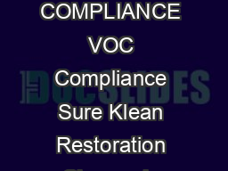 PRODUCT DATA SHEET TYPICAL TECHNICAL DATA REGULATORY COMPLIANCE VOC Compliance Sure Klean Restoration Cleaner is compliant with all national state and district regulations