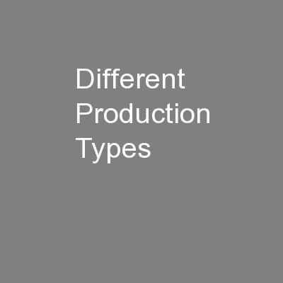 Different Production Types