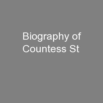 Biography of Countess St