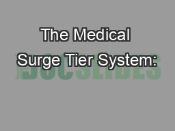 The Medical Surge Tier System:
