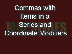 Commas with Items in a Series and Coordinate Modifiers PowerPoint PPT Presentation