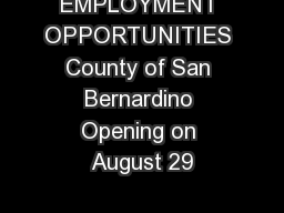 EMPLOYMENT OPPORTUNITIES County of San Bernardino Opening on August 29