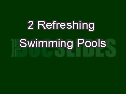 2 Refreshing Swimming Pools