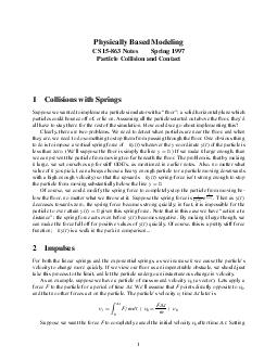 Physically Based Modeling CS  Notes Spring  Particle Collision and Contact  Collisions with Springs Suppose we wanted to implement a particle simulator with a oor a solid horizontal plane which parti