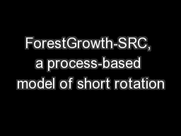 ForestGrowth-SRC, a process-based model of short rotation PowerPoint PPT Presentation