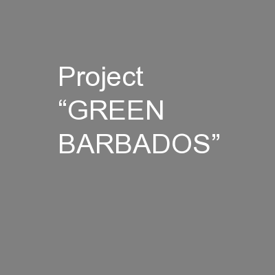 "Project ""GREEN BARBADOS"""