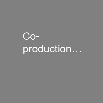 Co- production… PowerPoint PPT Presentation