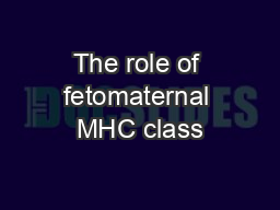 The role of fetomaternal MHC class