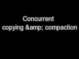 Concurrent copying & compaction