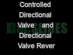 Indirectly Controlled Directional Valve    and Directional Valve Rever
