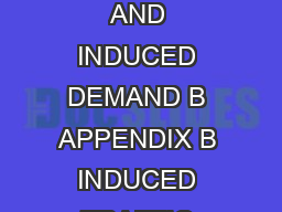 Concepts of Induced Demand APPENDIX B INDUCED TRAFFIC AND INDUCED DEMAND B APPENDIX B INDUCED TRAFFIC AND INDUCED DEMAND Douglass B
