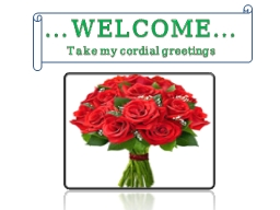 …WELCOME…