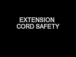EXTENSION CORD SAFETY PowerPoint PPT Presentation